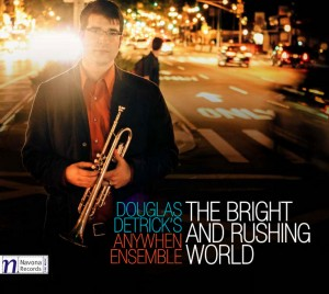 Douglas Detrick's AnyWhen Ensemble - Bright and Rushing World